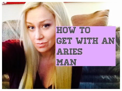 How to get with an Aries Man