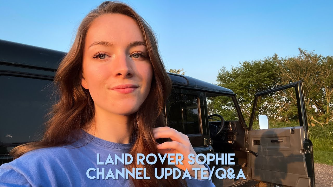 Land Rover Sophie Channel Update/Q&A