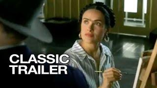 Video Frida (2002) Official Trailer #1 - Salma Hayek Movie HD download MP3, 3GP, MP4, WEBM, AVI, FLV November 2017