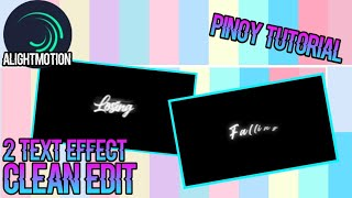 2 TEXT EFFECTS FOR CLEAN EDIT   LYRIC EDIT   ALIGHT MOTION TUTORIAL   PHILIPPINES
