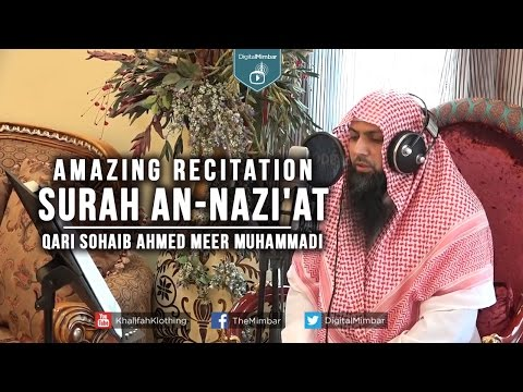 Amazing Recitation Surah An-Nazi'at - Qari Sohaib Ahmed Meer Muhammadi