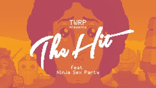 Repeat youtube video TWRP - The Hit feat. Ninja Sex Party (Official Video)