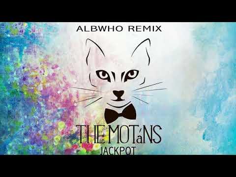 THE MOTANS - JACKPOT (ALBWHO REMIX)
