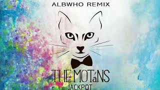 THE MOTANS - JACKPOT (ALBWHO REMIX) Prod.MANDA