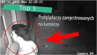 Top 5: Podglądaczy zarejestrowanych na kamerze
