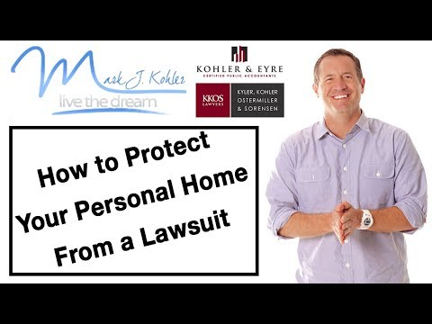 How to Protect your Personal Home from a Lawsuit | Mark J Ko