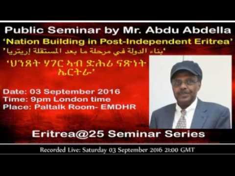 EMDHR 2016-09-03 - Nation Building in Post Independent Eritrea - By Mr Abdu Abdella