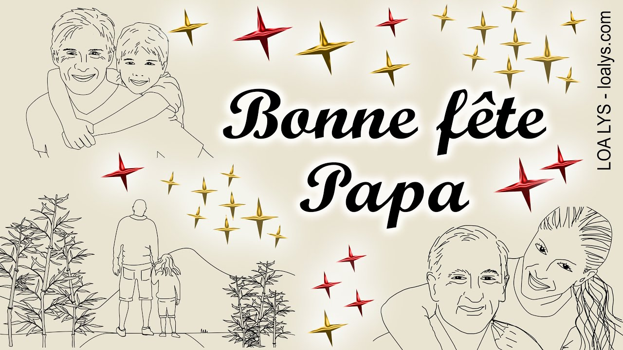 BONNE FÊTE PAPA - Jolie carte virtuelle fête des pères - YouTube