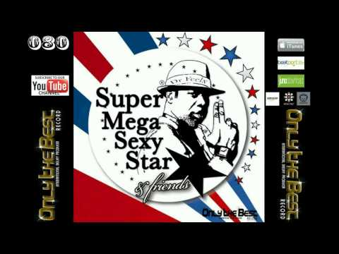 Dr. Feelx - Super Mega Sexy Star (Wsaved Rmx) [ Only the Best Record international ]