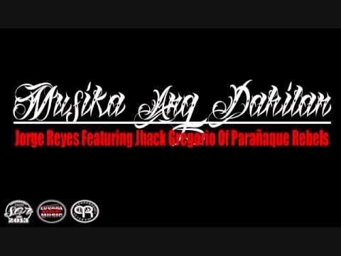 Musika Ang Dahilan - Jorge Reyes Ft. Jhack Gregorio of Parañaque Rebels