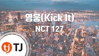 Download lagu [TJ노래방] 영웅(Kick It) - NCT 127 / TJ Karaoke