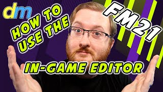 FM21 In-Game Editor : How To Use The In Game Editor (Tutorial) - Football Manager 2021