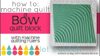 How To-Machine Quilt a Bow Qulit Block-With Natalia Bonner- Let's Stitch a Block a Day- Day 49