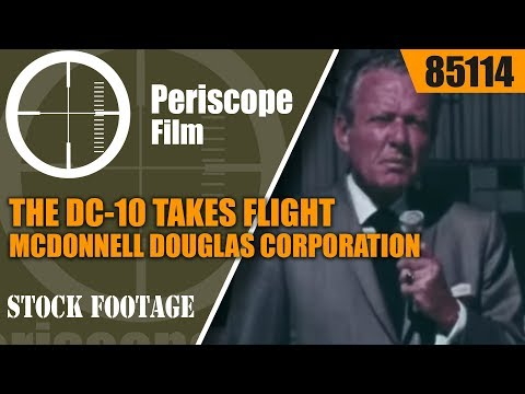 THE DC-10 TAKES FLIGHT  MCDONNELL DOUGLAS CORPORATION PROMOTIONAL FILM  85114