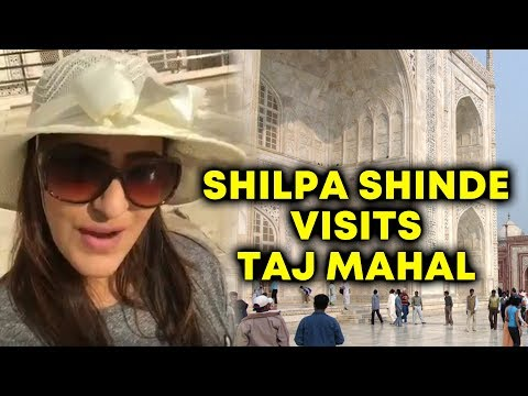 Shilpa Shinde VISITS Taj Mahal In Agra - Watch Video | Bigg Boss 11 Winner