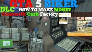 GTA 5 BIKER DLC How To Make Money, Counterfeit Cash Factory, Staff Arrive /Workers