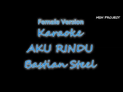 Aku Rindu - Bastian Steel  Karaoke | Female Version | Versi Cewek | Higher Note