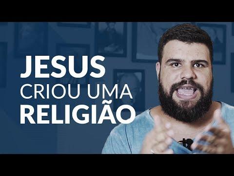 SIM, JESUS CRIOU UMA RELIGIÃO!