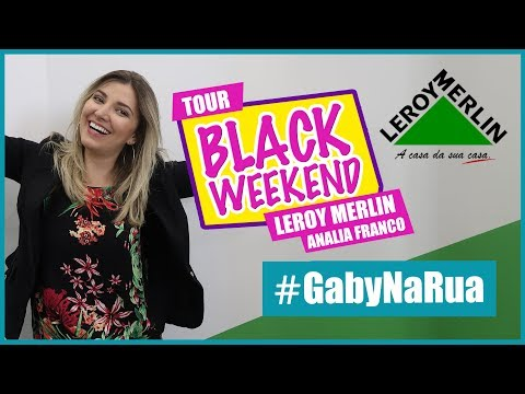 Tour pela Leroy Merlin Anália Franco na Black Friday #GabyNa