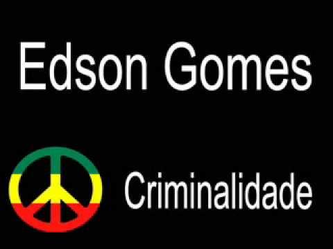 musica do edson gomes criminalidade
