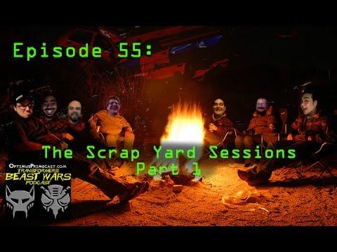 Episde 55: Scrap Yard Sessions pt1- Google Hangout Beast Wars Series Send Off