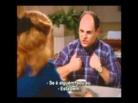 Seinfeld - George Costanza: Não é com você, é comigo ! (legendado)