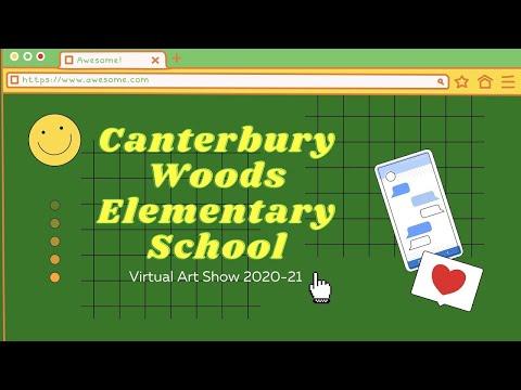 Canterbury Woods Elementary School Virtual Art Show 2020-21