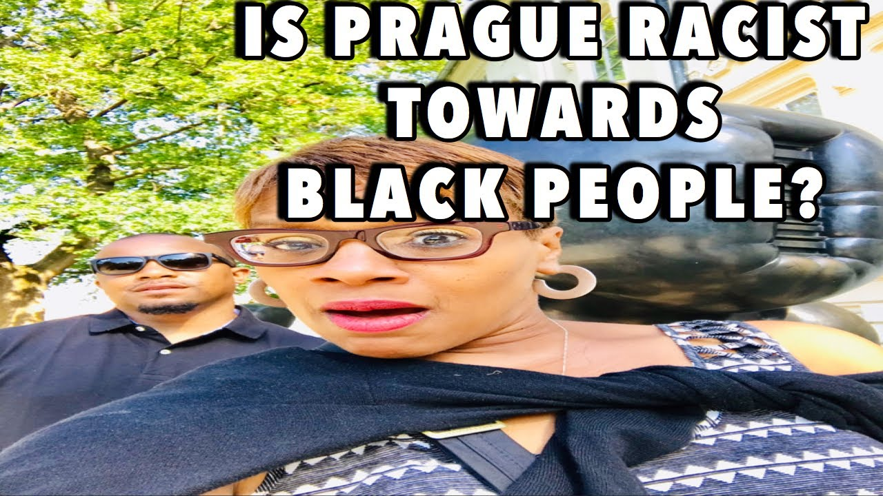 Traveling While Black: Racism in Prague? | Did We Experience It?