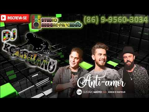 Gustavo Mioto - Anti-Amor Part. Jorge e Mateus (REGGAE REMIX) [DJ KCASSIANO]