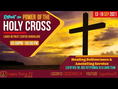 Power Of The Holy Cross| 17-Sep--2021  |  Logos Retreat Centre, Bangalore