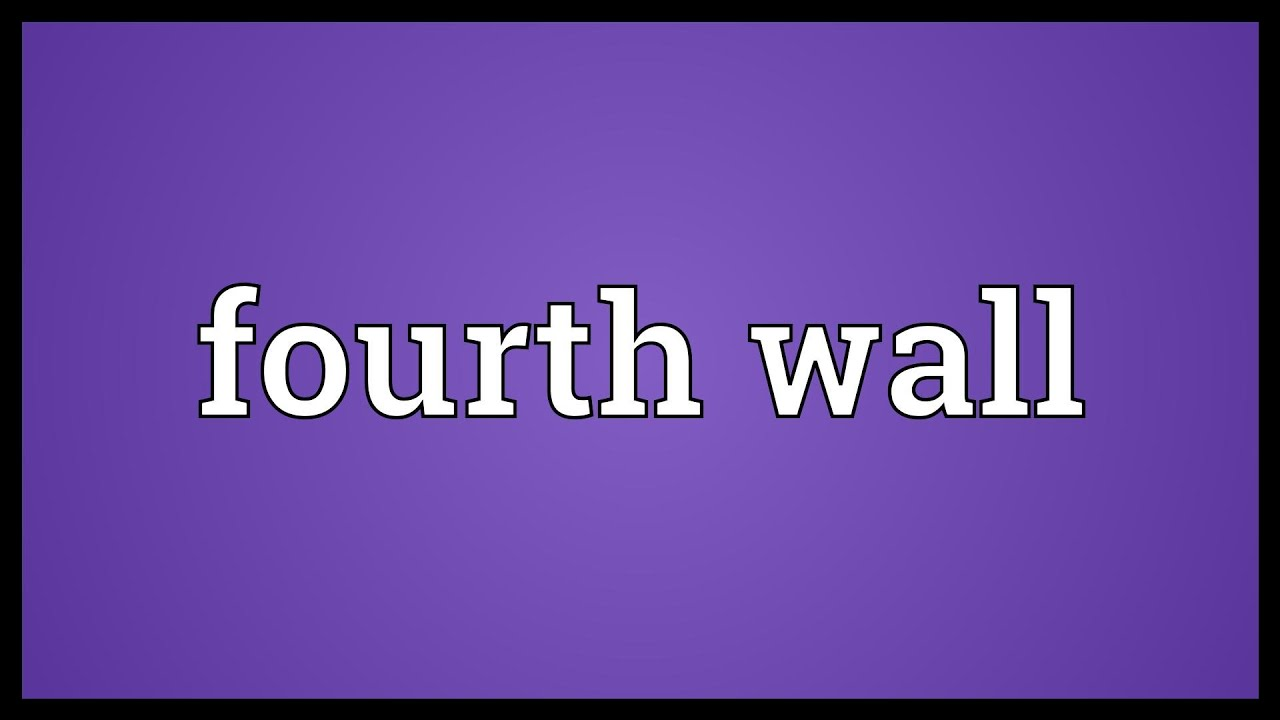 Meaning of fourth - Fourth Wall Meaning