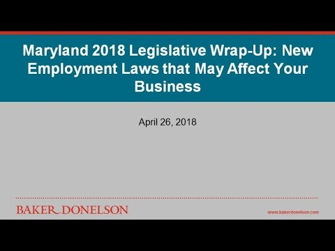 Maryland 2018 Legislative Wrap-Up: New Employment Laws that May Affect Your Business