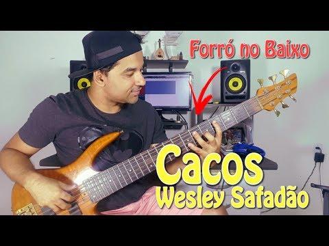 WESLEY SAFADÃO - CACOS FORRÓ NO BAIXO