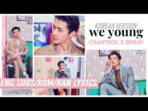 Chanyeol & Sehun - We Young (Kor Ver.) + (Picture coded) [English subs/Romanization/Hangul]