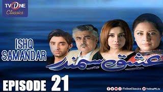 Ishq Samandar | Episode #21 | TV One Classics