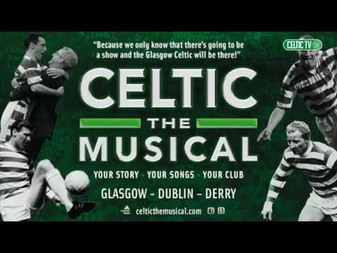 Celtic FC - Celtic the Musical