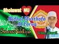 [SHOLAWAT NU] Sholawat Nahdliyah - Ridhol Musthofa Al Faruq