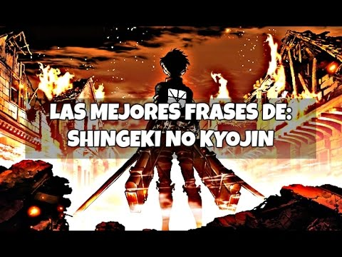 Las Mejores Frases De Shingeki No Kyojin Minna No Mizumi