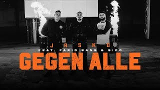 Jasko feat. Farid Bang & SIPO - GEGEN ALLE  [ official Video ]