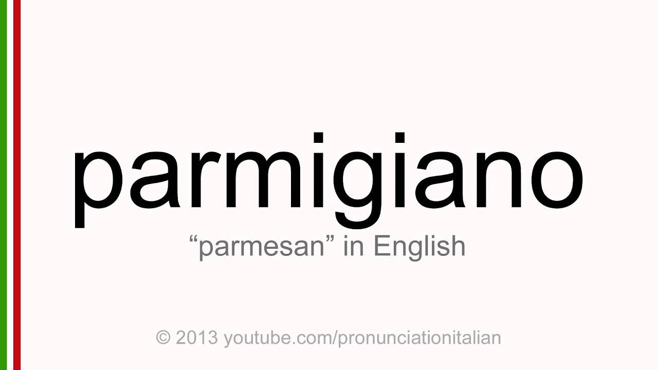 Parmesan american pronunciation