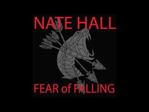 Nate Hall - Fear of Falling (Full Album 2014)