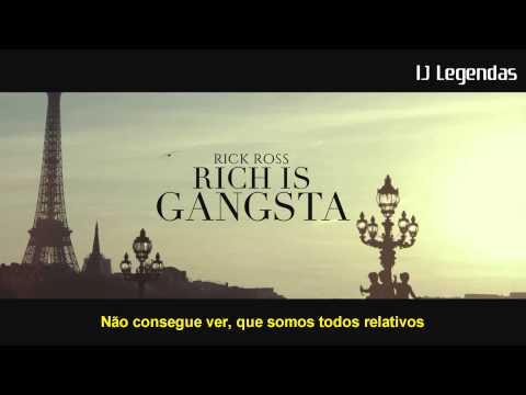 Rick Ross - Rich is Gangsta Legendado