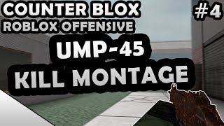 COUNTER-BLOX: ROBLOX OFFENSIVE UMP-45 KILL MONTAGE #4