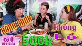 Tập 21 : Bánh Canh Cô Ú Khổng Lồ 500k Bạn Dám Ăn Thử || Khưu Huy Vũ ft Sơn Ca _ BỜ BA BÊ