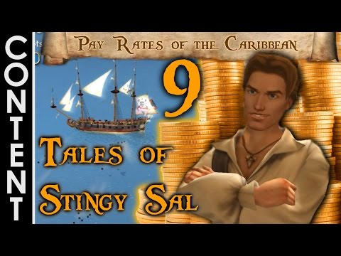 [TIC] Pay Rates of the Caribbean | Tales of Stingy Sal #9 (Final) | Sid Meier's Pirates Highlights
