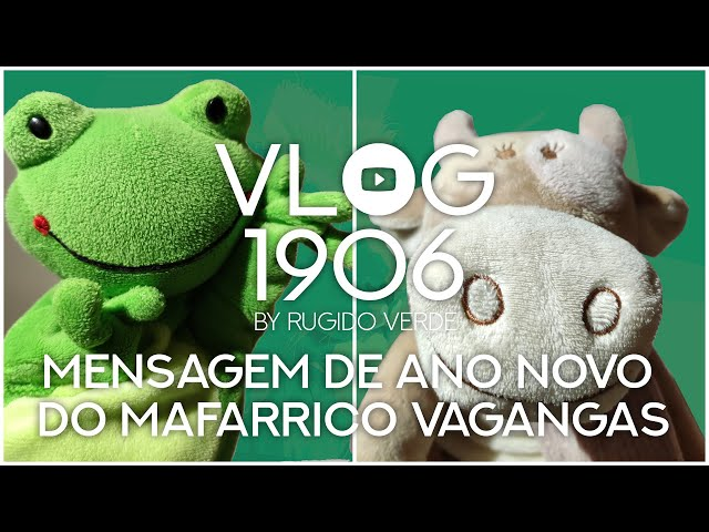 📺 VLOG1906 - Mensagem de Ano Novo do Mafarrico Vagangas