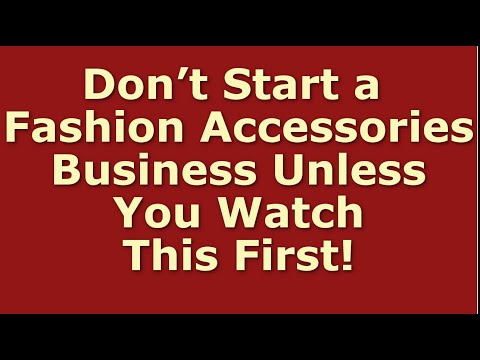 How to Start a Fashion Accessories Business | Including Free Fashion Business Plan Template