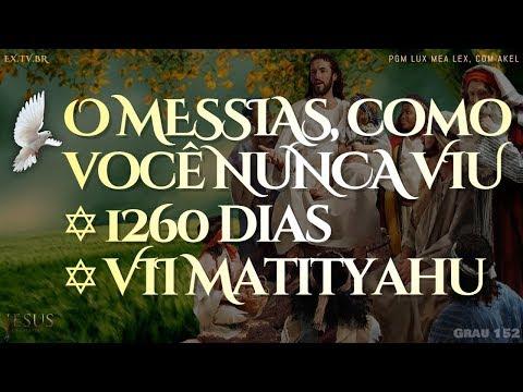 #152º de 777 ✅ O MESSIAS, como você NUNCA VIU ✡ 1260 dias ✡ VII Matityahu
