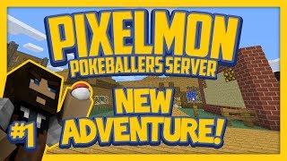 Pixelmon Server (Minecraft Pokemon Mod) Pokeballers Lets Play Season 2 Ep.1 New Adventure!