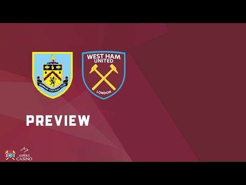 Burnley v West Ham Utd Preview | Talk A Good Game